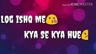 💜Log ishq me kya se kya hue(WhatsApp status song)💜