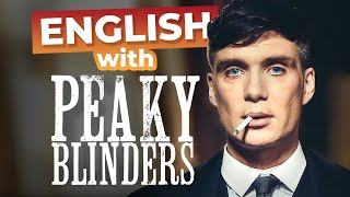 Learn English with Peaky Blinders [Advanced Lesson]