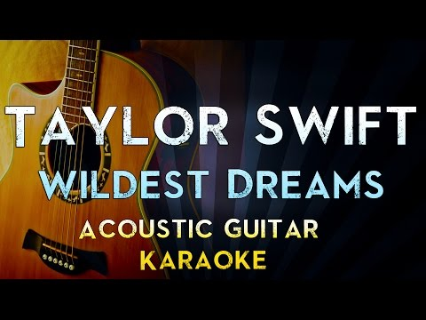 Wildest Dreams - Taylor Swift | Lower Key Acoustic Guitar Karaoke Instrumental Lyrics Cover