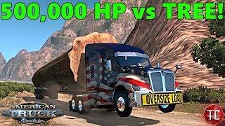 vuclip American Truck Simulator: 500,000 Horsepower Pulling HUGE TREE UP MOUNTAIN! Wheelies!?