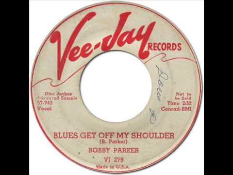 BOBBY PARKER - BLUES GET OFF MY SHOULDER [Vee-Jay 279] 1957