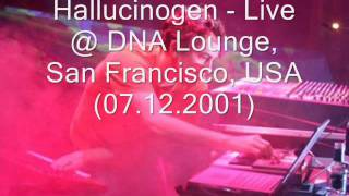 Hallucinogen - Live at The DNA Lounge, San Francisco, 2001