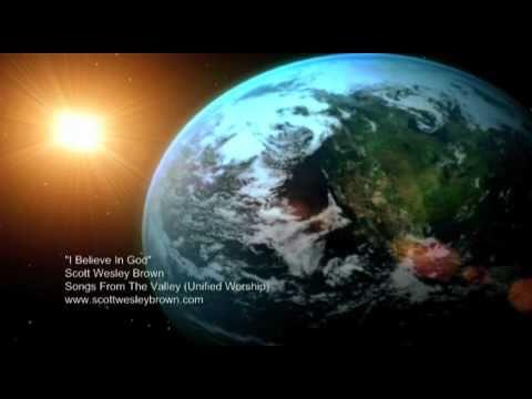 I Believe In God (from Scott Wesley Brown)