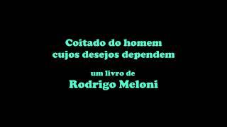 Rodrigo Meloni - Coitado do homem cujos desejos dependem [book teaser]
