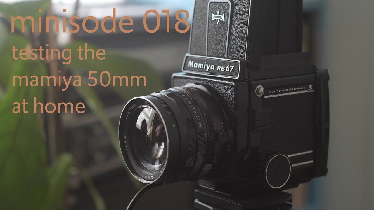 Minisode 018: Testing Out the Mamiya RB67 50mm Lens