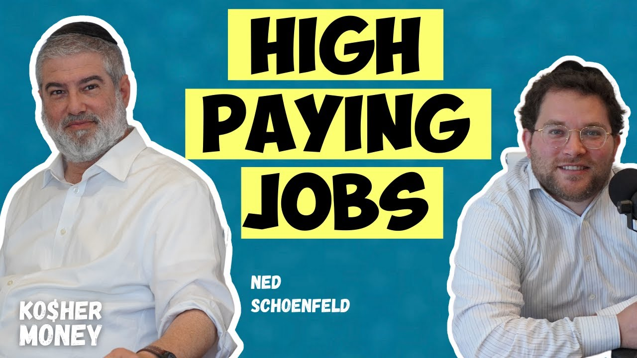 High Paying Jobs and Where to Find Them (feat. Ned Schoenfeld) | KOSHER MONEY Ep 7