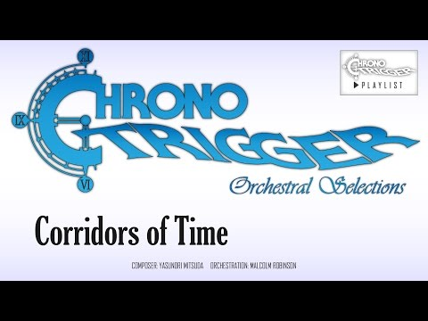 Chrono Trigger - Corridors of Time (Orchestral Remix)