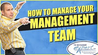 Restaurant Management Tip - Manage Your Restaurant Management Team to Success #restaurantsystems