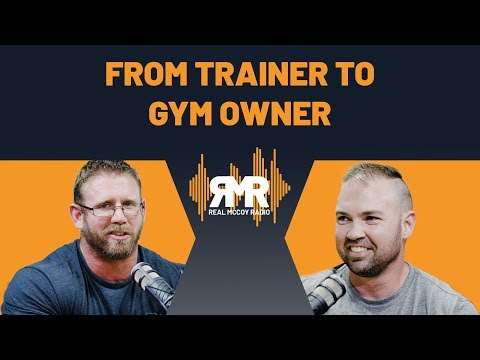 From Trainer To Gym Owner Ft. TJ Clark | Real McCoy Radio Ep. 2