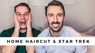 AT HOME HAIRCUT + STAR TREK TRIVA! Basic tips for cutting hair during isolation. Come laugh with us!