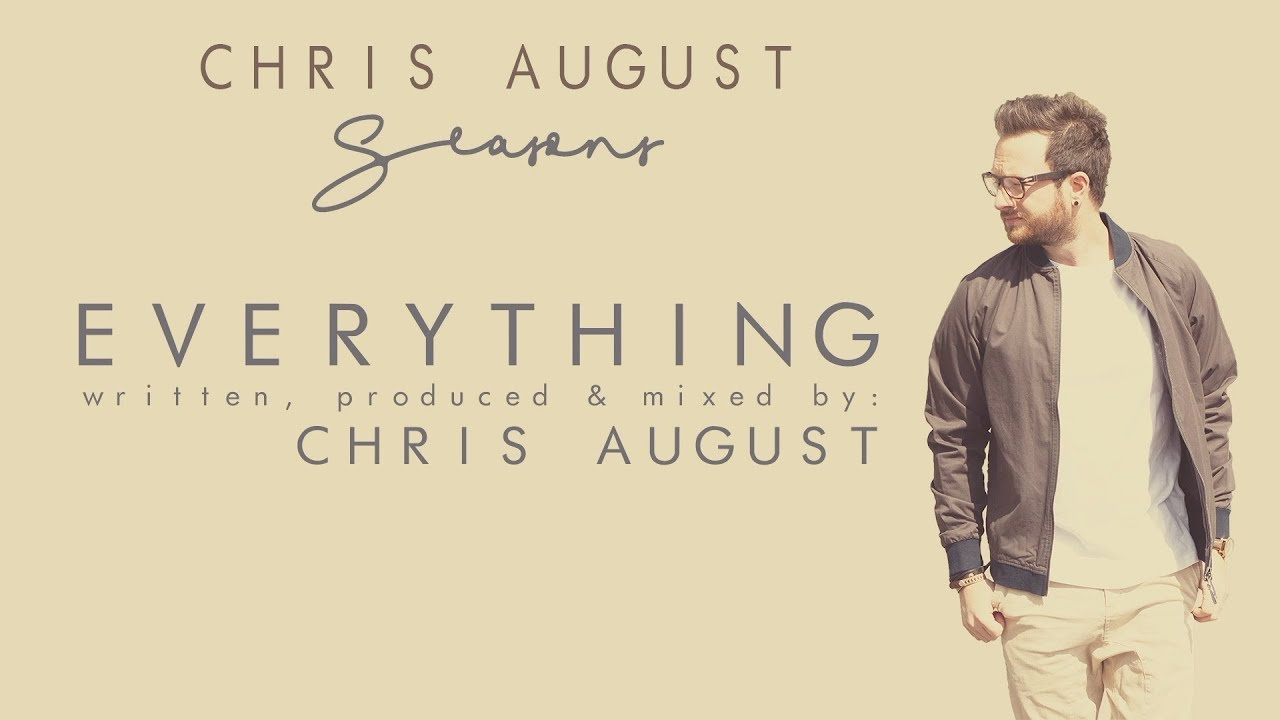 chris-august-everything-official-lyric-video-chrisaugustmusic
