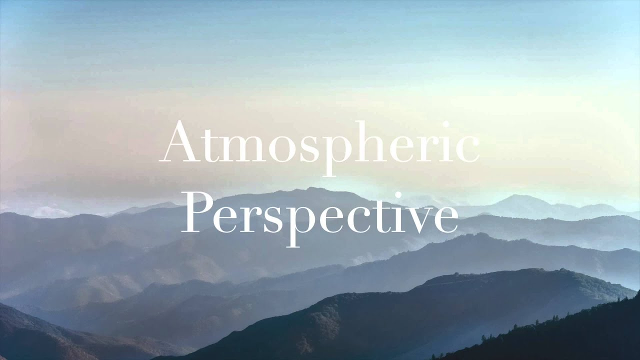 Image result for atmospheric perspective