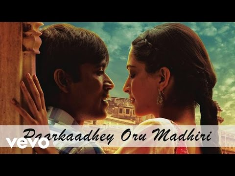 ambikapathy---paarkaadhey-oru-madhiri-tamil-song-|-dhanush-|-a.-r.-rahman