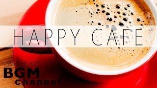 Happy Cafe Music Jazz & Bossa Nova Music For Study & Work Background Cafe Music