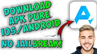 APKPURE Download iOS/Android - Install APKPURE APK iOS/Android