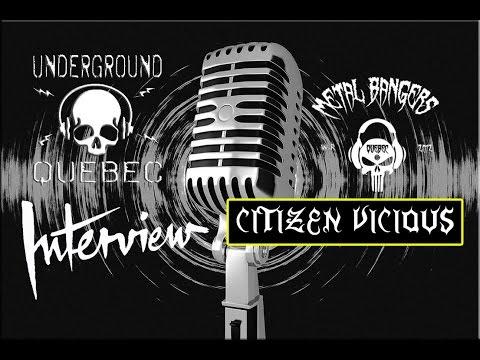 Citizen Vicious (Entrevue & Live Video) Québec, Canada 12/12/2015