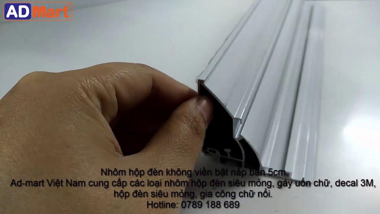 Nhôm hộp đèn không viền bật nắp bản 5cm | 0789 188 689