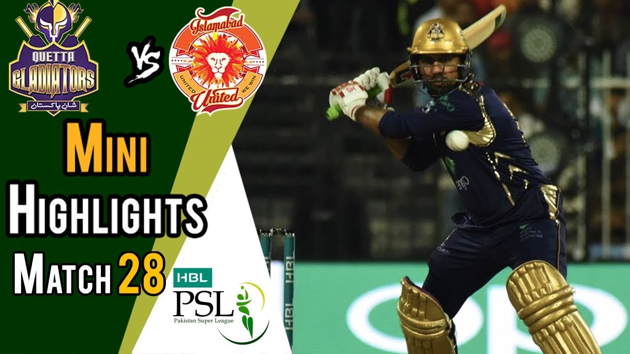 Short Highlights | Quetta Gladiators Vs Islamabad United  | Match 28 | 15 March | HBL PSL 2018