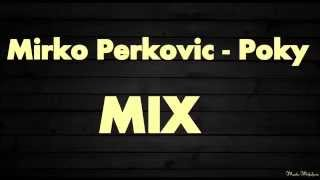 Mirko Perkovic - Poky MIX - Tamo gdje je Kupres ...