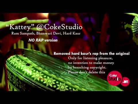 'Kattey' (No Rap Version) - Coke Studio - Ram Sampath, Bhanwari Devi, Hard Kaur