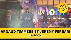 Arnaud Tsamere et Jeremy Ferrari - La Boom