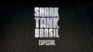 SHARK TANK BRASIL ESPECIAL