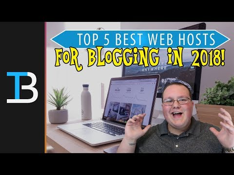 Top 5 Best Web Hosting Companies For Bloggers in 2018