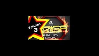 A BRIGA Reality Show / EP-3  ÍNTEGRA