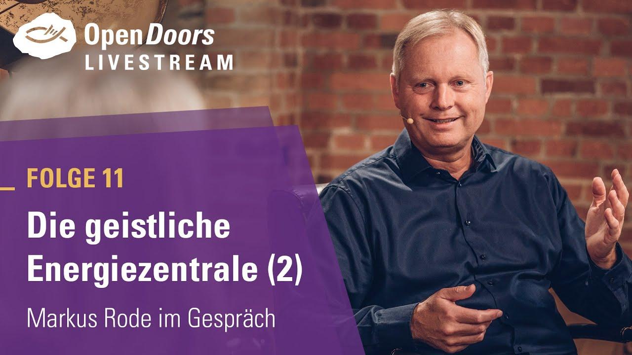 Markus Rode im Gespräch Folge 11: Die geistliche Energiezentrale (2) | Geschichten von Gottes Wirken