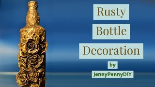 DIY bottle decoration|bottle decorating ideas|bottle craft|bottle art|vintage bottle|rusty