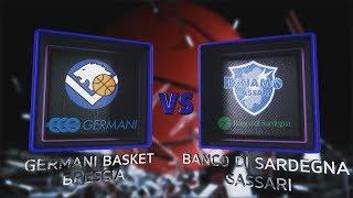 Highlights/ Germani Basket Brescia - Banco Di Sardegna Sassari 13° Turno Lba Serie A Postemobile