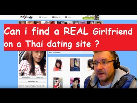 Can I find a real Girlfriend on a Thai dating site?  part 1 of 2
