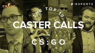 The Top 10 Caster Calls in CS:GO
