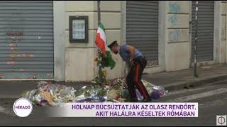 Holnap búcsúztatják az olasz rendőrt, akit halálra késeltek Rómában