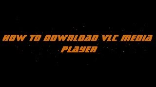 How To Download VLC Media Player