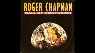 Roger Chapman   Ball Of Confusion