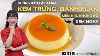Vén Màn Bí Mật Cách Làm Kem Trứng, Bánh Flan Mềm Mịn, Béo Bùi, Không Rỗ Bề Mặt | Vinbar