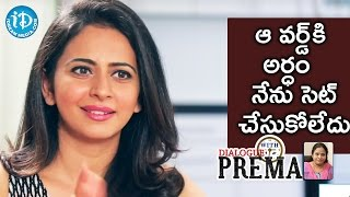 I Did Not Set the Meaning Of That Word - Rakul Preet Singh || Dialogue With Prema