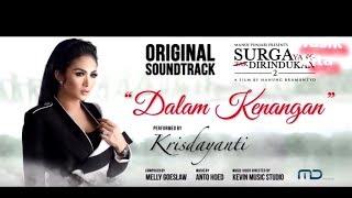 Krisdayanti - Dalam Kenangan  | Soundtrack Surga Yang Tak Dirindukan 2