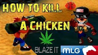 MLG Crash Bandicoot - How to kill a chicken