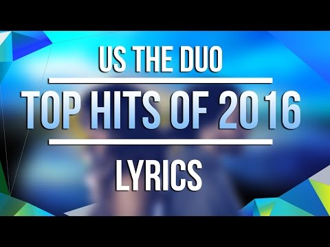 Top Hits of 2016 in 3 minutes - Us The Duo - (Lyrics)