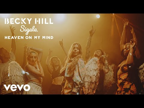 Becky Hill, Sigala - Heaven On My Mind
