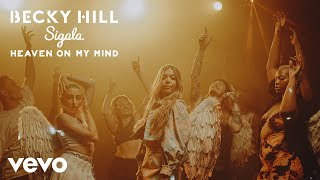 Becky Hill, Sigala - Heaven On My Mind