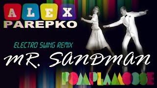 The Chordettes - Mister Sandman (Alex Parepko Electro Swing Remix) (feat.Pomplamoose & Tim Kliphuis)