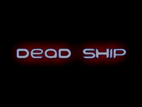Dead Ship Trailer