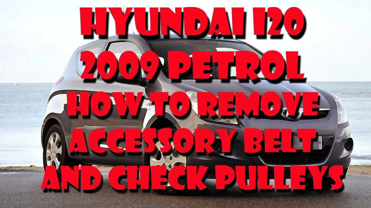 Hyundai i20 2009 petrol how to remove accessory belt and check pulleys