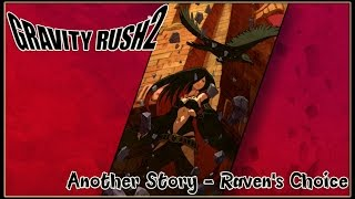 Gravity Rush 2 The Ark of Time:  Another Story - Raven