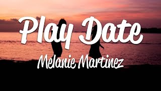 Melanie Martinez - Play Date (Lyrics)