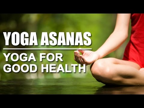 Yoga For Good Health | Yoga Asanas