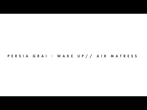 Air Matress//Wake Up -  Persia Grai (Sony A7 Music Video)